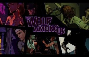 The Wolf Among Us hoàn thành Việt hóa 100%, game thủ có thể tải và chơi ngay bây giờ