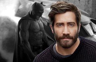 """Jake Gyllenhaal sẽ trở thành Batman thay thế cho """"Đấng vô đối"""" Ben Affleck?"""