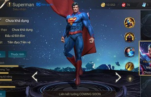 Superman sẽ là vị tướng thứ 53 ra mắt trong đấu trường Liên Quân Mobile